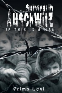 Survival in Auschwitz: If This Is a Man