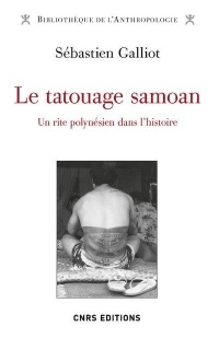 Le tatouage Samoan . Un rite Polynésien dans l'histoire