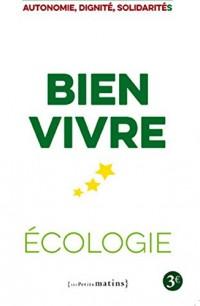 Bien vivre - Ecologie - Autonomie, dignité, solidarités