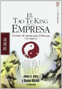 El Tao Te King en la empresa: Lecciones de taoísmo para el liderazgo y la empresa