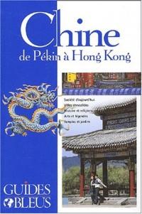 Guide Bleu : Chine, de Pékin à Hong Kong