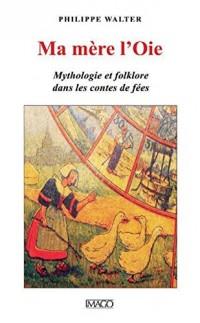 Ma mère l'Oie : Mythologie et folklore dans les contes de fées