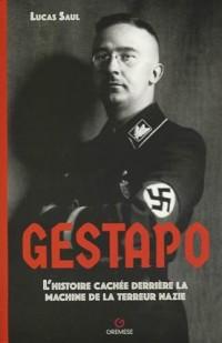 Gestapo: L'histoire cachée derrière la machine de la terreur nazie