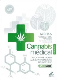 Cannabis médical - Du chanvre indien aux cannabinoïdes de synthèse - Edition Complète