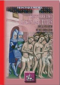 Histoire des Races Maudites de la France & de l'Espagne (Tome Ier)