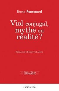 Viol Conjugal, Mythe Ou Realite ? Approche juridique et psychologique du viol dans le couple