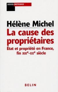 La cause des propriétaires : Etat et propriété en France, fin XIXe-XXe siècle