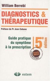 Diagnostics & Thérapeutique : Guide pratique du symptôme à la prescription