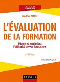 L'évaluation de la formation - 2e éd. - Pilotez et maximisez l'efficacité de vos formations