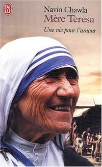 Mère Teresa : Une vie pour l'amour