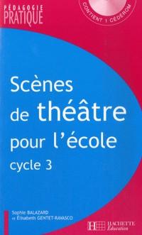 Scènes de théâtre pour l'école : Cycle 3 (1Cédérom)