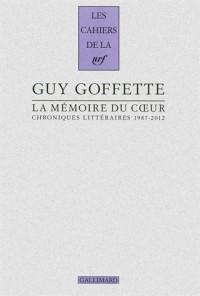 La mémoire du coeur: Chroniques littéraires (1987-2012)