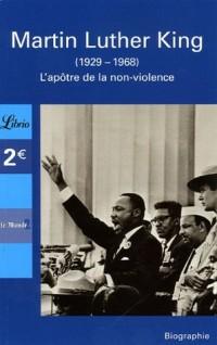 Martin Luther King : L'apôtre de la non-violence