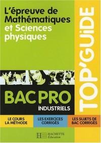 L'épreuve de Mathématiques et Sciences physiques Bac Pro Industriels
