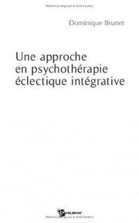 Une approche en psychothérapie éclectique intégrative : Ou l'oecuménisme en terre psy