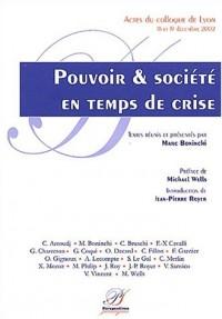 Pouvoir et société en temps de crise. Actes du colloque de Lyon (18 et 19 décembre 2002)