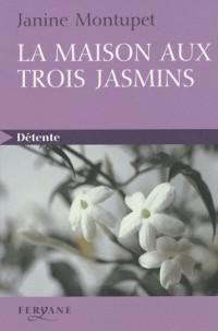 La maison au trois jasmins