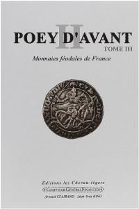 Poey d'avant, tomes 1 - 2 - 3 : Monnaies féodales de France