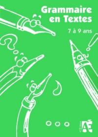 Grammaire en Textes : 58 activités de langue pour apprivoiser la grammaire chez les enfants de 7 à 9 ans