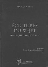 Ecritures du sujet : Michaux, Jabès, Gracq et Tournier