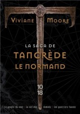 La saga de Tancrède le Normand : Le peuple du vent ; Les guerriers fauves ; La nef des damnés [Poche]