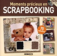 Moments precieux en scrapbooking + DVD