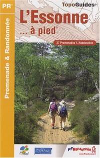 L'Essonne à pied : 37 promenades & randonnées