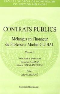 Contrats publics : Tome 1, Mélanges en l'honneur du professeur Michel Guibal