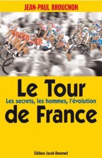 Le Tour de France : Les secrets, les hommes, l'évolution