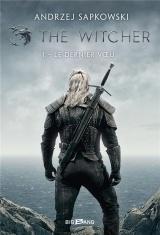 The Witcher : Le Sorceleur, T1 : Le Dernier Voeu