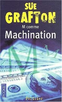 M comme machination