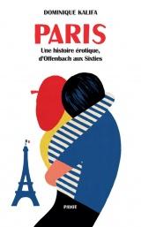 Paris : Une histoire érotique, d'Offenbach aux Sixties