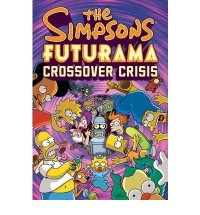 [(The Simpsons Futurama Crossover Crisis)] [Author: Matt Groening] published on (April, 2010)