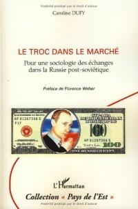 Le troc dans le marché : Pour une sociologie des échanges dans la Russie post-soviétique