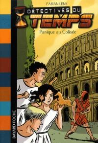 Détectives du temps, Tome 2 : Panique au Colisée