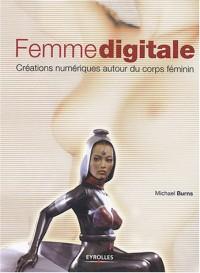 Femme digitale : Créations numériques autour du corps féminin