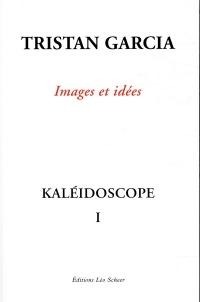 Kaleidoscope I, Images et Idees