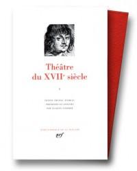 Théâtre du XVIIe siècle, tome I