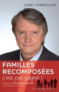 Famille recomposée : c'est pas gagné !