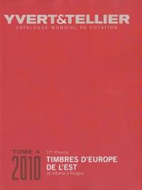 Catalogue Yvert et Tellier : Tome 4, Timbres d'Europe de l'Est, première partie : de Albanie à Pologne