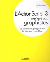 L'ActionScript 3 expliqué aux graphistes : Ou comment programmer facilement dans Flash