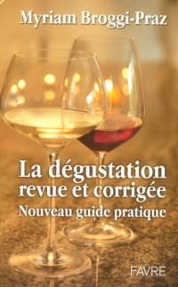 La dégustation revue et corrigée : Nouveau guide pratique