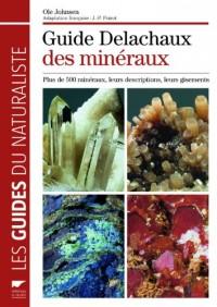 Guide Delachaux des minéraux : Plus de 500 minéraux, leurs descriptions, leurs gisements