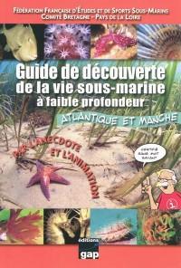 Guide de la découverte de la vie sous-marine à faible profondeur : Atlantique et Manche, Par l'anecdote et l'animation