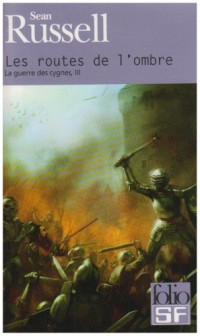 La guerre des cygnes, III:Les routes de l'ombre