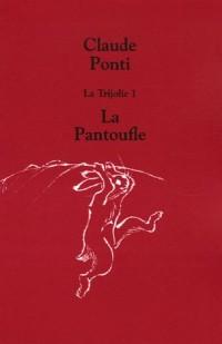La Trijolie, Tome 1 : La Pantoufle
