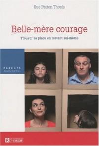 Belle-mère courage : Trouver sa place en restant soi-même