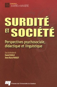 Surdité et Société : Perspectives pychosociale, didactique et linguistique
