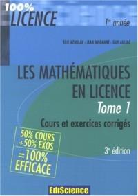 Les mathématiques en licence : Cours et exercices corrigés Tome 1