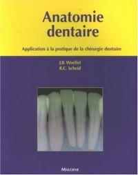 Anatomie dentaire : Application à la pratique de la chirurgie dentaire